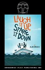 Laugh It up, Stare It Down by Alan Hruska (2016, Paperback)