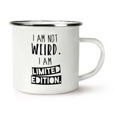 I Am Not Weird I Am Limited Edition Retro Enamel Mug Cup - Funny