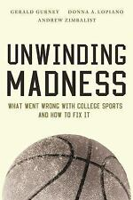 Unwinding Madness: What Went Wrong with College Sports?and How to Fix It, Lopian