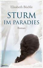 Sturm im Paradies von Elisabeth Büchle (2016, Gebundene Ausgabe)