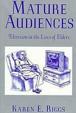 Mature Audiences: Television in the Lives of Elders (Communications,-ExLibrary