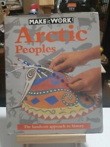 Make It Work! Ser.: History: Arctic Peoples by Alexandra Parsons (1995, HC