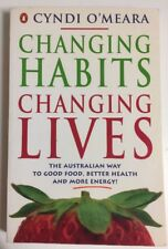 Changing Habits, Changing Lives by Cyndi O'meara VGC Good Health More Energy