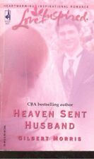 Love Inspired: Heaven Sent Husband by Gilbert Morris (2005, Paperback)