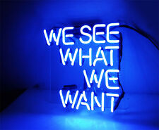 """We See What We Want"" Neon Sign Bontique Light Room Beer Bar Manmade Decor"