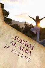 Sueños Al Alba : Pasión Por Vivir by jose francisco esteve (2015, Paperback)
