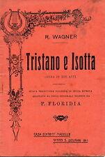 LIBRETTO D'OPERA Tristano e Isotta - R. Wagner - Casa Editrice Madella