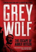 Grey Wolf: The Escape of Adolf Hitler by Simon Dunstan, Gerrard Williams (Paperback / softback, 2013)