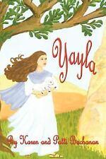 Yayla by Karen & Patti Buchanan (2007, Paperback)