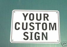 "''CUSTOM SIGN""  10""X7"" WITH YOUR MESSAGE, ALUMINIUM"