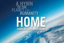 Home : A Hymn to the Planet and Humanity by Yann Arthus-Bertrand (2009, Paperba…