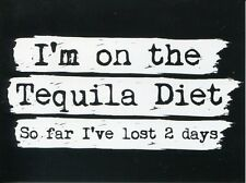 POST CARD OF HUMOR I'M ON THE TEQUILA DIET SO FAR I'VE LOST 2 DAYS
