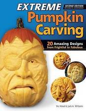 Extreme Pumpkin Carving, 2nd Edn Rev and Exp by Vic Hood, Jack A. Williams (Paperback, 2013)