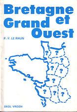 LE RHUN P.-Y. / BRETAGNE et GRAND OUEST - Editions Skol Vreizh 1988.