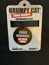 "Ganz Grumpy Cat Think Grumpy Collar Accessory ""Good Morning No Such Thing"""