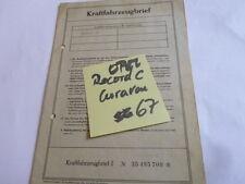 Brief Oldtimer 1967 Opel Record c Caravan Kombi 75 PS 17 Erstbesit Datenblatt WD