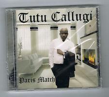 TUTU CALLUGI - PARIS MATCH - CD + DVD - 2010 - NEUF NEW NEU
