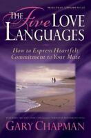 The Five Love Languages : How to Express Heartfelt Commitment to Your Mate by...