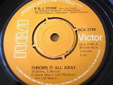 "R & J STONE - THROWN IT ALL AWAY   7"" VINYL"