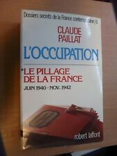 FRANCE  - L OCCUPATION - LE PILLAGE DE LA FRANCE
