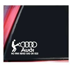 AUDI FREE RIDES ASS OR GAS VINYL DECAL STICKER
