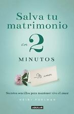 SALVA TU MATRIMONIO EN 2 MINUTOS / THE 2 MINUTE MARRIAGE PROJECT - NEW BOOK