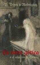 La Torre Gotica o el Espectro de Limberg : Novela Histórica Del S. XIV by...