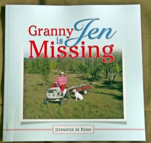 GRANNY JEN IS MISSING. J.M. RYAN A children's book where resilience triumphs.