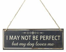 New I May Not Be Perfect But My Dog Loves Me Wood Sign Plaque Wall Hanging