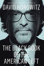 The Black Book of the American Left : The Collected Conservative Writings of Dav