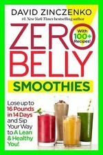 Zero Belly Smoothies : Lose up to 16 Pounds in 14 Days--And Sip Your Way Lean fo