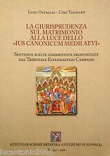 ORTAGLIO TAMMARO LA GIURISPRUDENZA SUL MATRIMONIO ALLA LUCE DELLO IUS CANONICUM