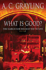 What Is Good?: The Search for the Best Way to Live-ExLibrary