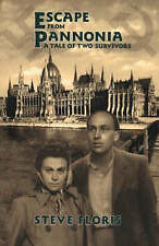 Escape from Pannonia: A Tale of Two Survivors - New Book Floris, Steve