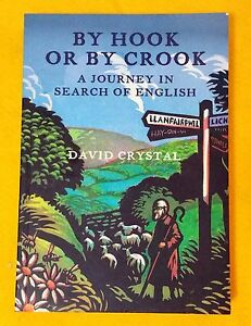 By Hook or by Crook: A Journey in Search of English by David Crystal...