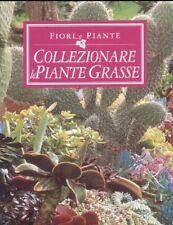 COLLANA FIORI E PIANTE - COLLEZIONARE le PIANTE GRASSE - 125 PAG ILLUSTRATO