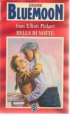 BELLA DI NOTTE - JOAN ELLIOT PICKARD  BLUEMOON DESIRE N. 502