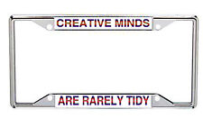 Creative Minds Are Rarely Tidy License Plate Frame Every State