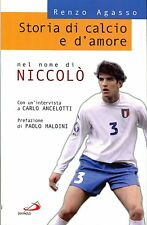 Renzo Agasso STORIA DI CALCIO E D'AMORE NEL NOME DI NICCOLÓ