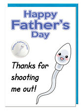 Funny Rude Humour Dad Fathers Day Card & Sperm Badge  Thanks For Shooting Me Out