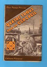 ►FERENCZI - MON ROMAN POLICIER N°371 - QUATRE TROUS DANS UN CERCUEIL - 1955