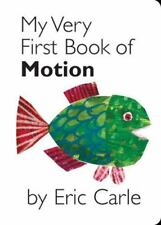 My Very First Book of Motion by Eric Carle (2007, Board Book)