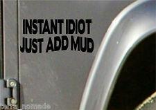 Instant idiota sólo tiene que añadir el barro, etiquetas engomadas, calcomanías, gracioso 4X4 Off-Road, Vinilo