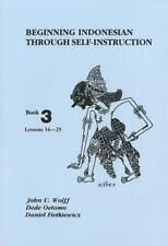 Beginning Indonesian Through Self-Instruction, Vol. 3: By John U. Wolff, Dani...