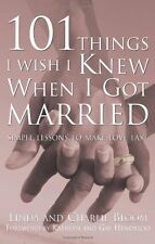 101 Things I Wish I Knew When I Got Married: Simple Lessons to Make Love Last by