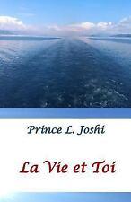 La Vie et Toi by Prince L. Joshi (2016, Paperback)