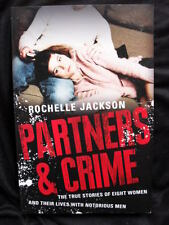 PARTNERS & CRIME: Rochelle Jackson: Women & Their Lives with Notorious Men. PB12