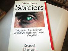 SORCIERS...  Voyages avec les astrologues, envoûteurs, guérisseurs.