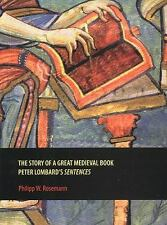 The Story of a Great Medieval Book: Peter Lombard's 'Sentences' (Rethinking the