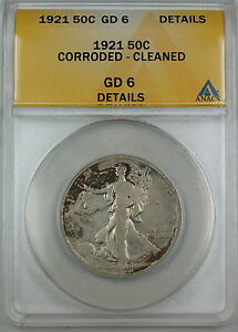 1921 Walking Liberty Silver Half Dollar, ANACS GD-6 Details, Corroded & Cleaned
